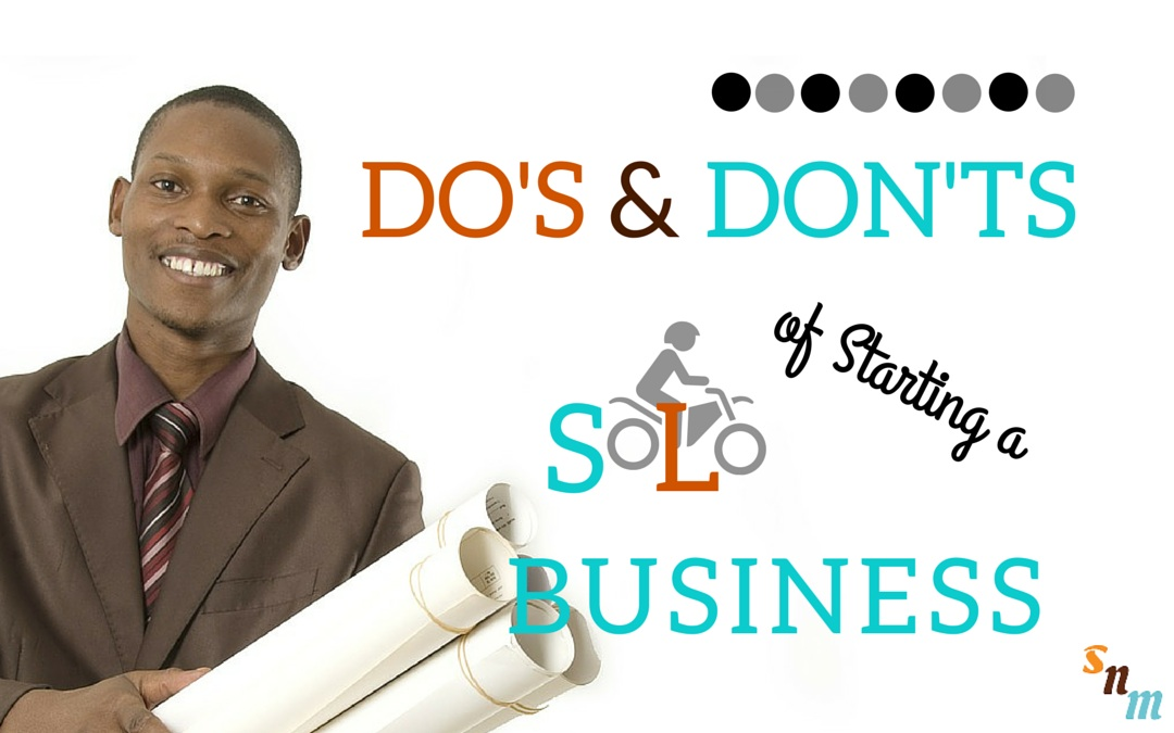 Do's & Don'ts of Starting a Solo Business
